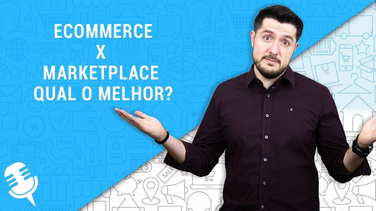 E-commerce x Marketplace: Qual o melhor?